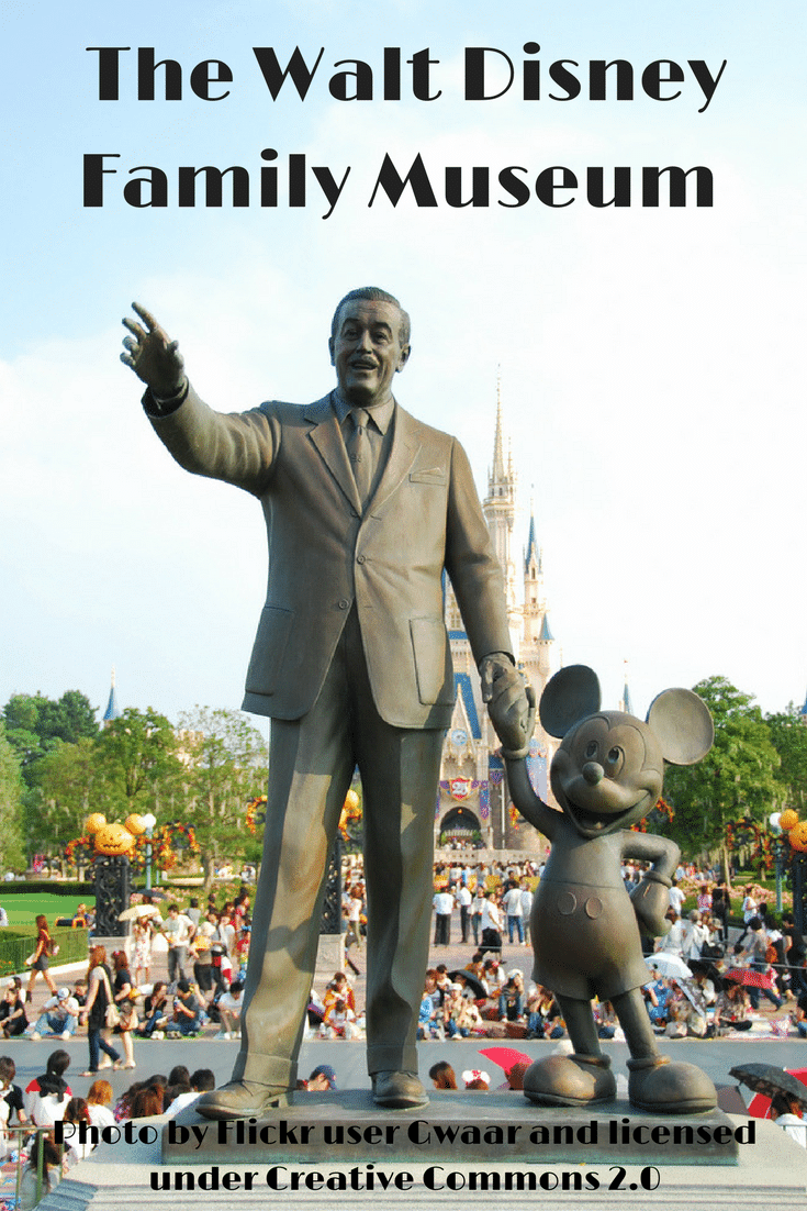 Get inspired at the Walt Disney Family Museum in San Francisco - Learn about one of the most creative and determine men that ever lived.