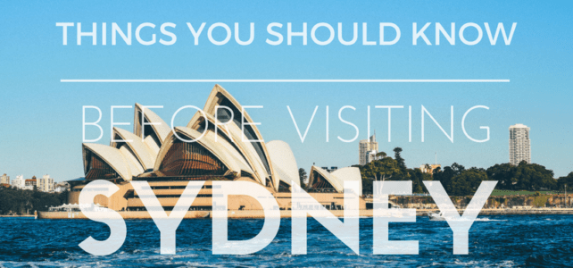 Things You Should Know Before Visiting Sydney (Guest Post)